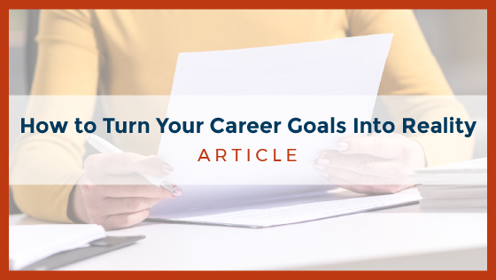 How to Turn Career Goals Into Reality