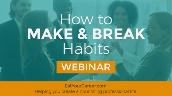 How to Make and Break Habits