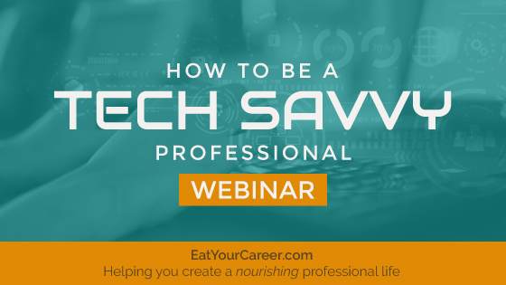 How to be a Tech Savvy Professional