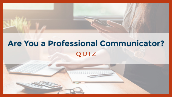 Are You a Professional Communicator?
