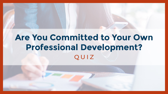 Are You Committed to Your Own Professional Development?
