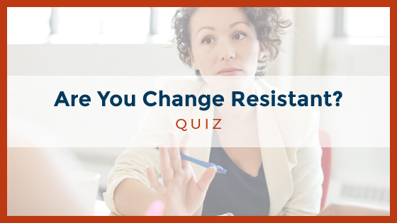 Are You Change Resistant?