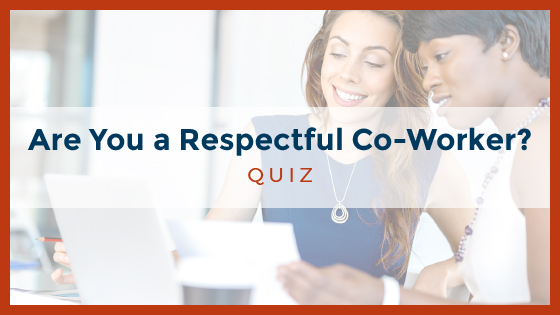 Are You a Respectful Co-Worker?
