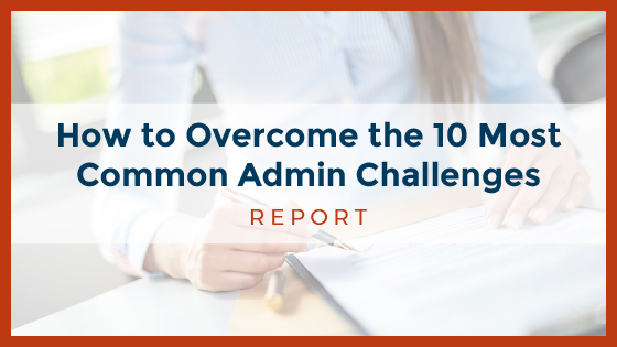 How to Overcome the 10 Most Common Admin Challenges
