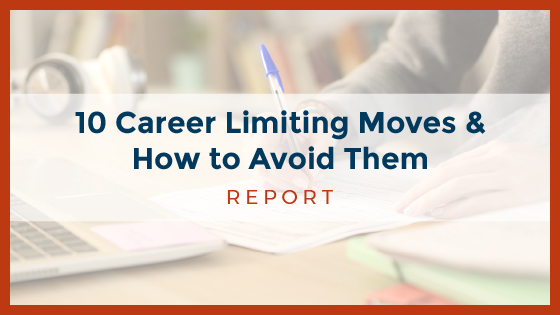 10 Career Limiting Moves & How to Avoid Them