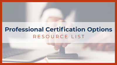 Professional Certifications Options Resource List