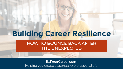 Building Career Resilience: How to Bounce Back After the Unexpected